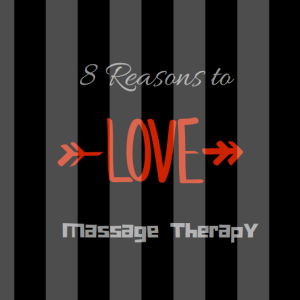 Beyond Pampering: 8 Things We Love About Massage