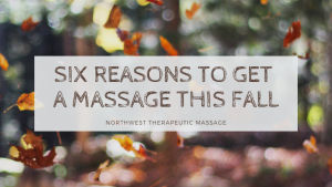 Six Reasons To Get A Massage This Fall