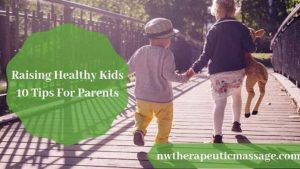 Healthy Kids Parenting Tips NW Therapeutic Massage